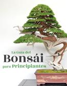 La Guía del Bonsái para Principiantes Book Cover