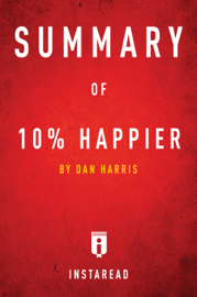 Summary of 10% Happier by Dan Harris book