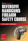 Gun Digests Defensive Handguns Firearm Safety Course EShort