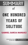 Summary Of One Hundred Years Of Solitude A Novel By Gabriel Garcia Mrquez  Conversation Starters
