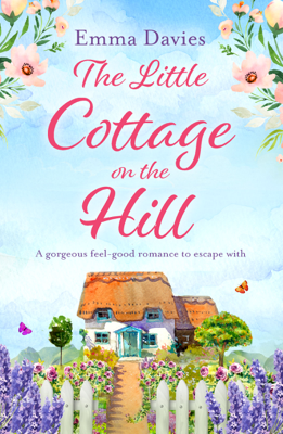 The Little Cottage on the Hill - Emma Davies book
