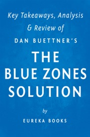 The Blue Zones Solution By Dan Buettner Key Takeaways Analysis Review