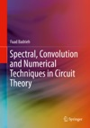 Spectral Convolution And Numerical Techniques In Circuit Theory