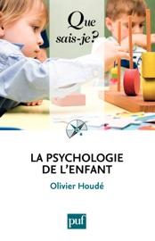La psychologie de l'enfant - Olivier Houdé