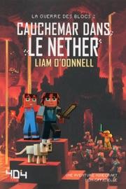 Cauchemar Dans Le Nether Minecraft La Guerre Des Blocs Tome 2