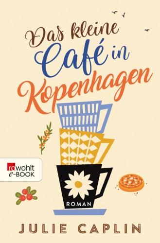 Julie Caplin - Das kleine Café in Kopenhagen