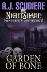 The NightShade Forensic Files Garden Of Bone Book 6