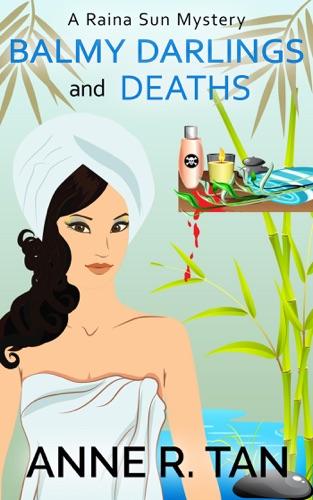 Balmy Darlings and Deaths - Anne R. Tan - Anne R. Tan