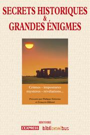 Secrets historiques et grandes énigmes