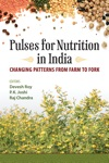 Pulses For Nutrition In India Changing Patterns From Farm To Fork