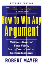 How To Win Any Argument Revised Edition