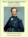 Memoirs Of General William Tecumseh Sherman Complete