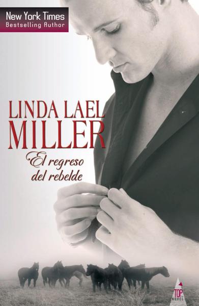 El regreso del rebelde by Linda Lael Miller