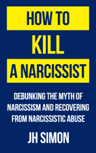 How To Kill A Narcissist