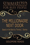 The Millionaire Next Door  - Summarized For Busy People Based On The Book By Thomas J Stanley PhD
