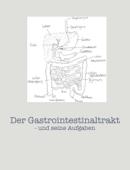 Der Gastrointestinaltrakt und seine Aufgaben