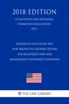 Enhanced Disclosure And New Prospectus Delivery Option For Registered Open-End Management Investment Companies US Securities And Exchange Commission Regulation SEC 2018 Edition