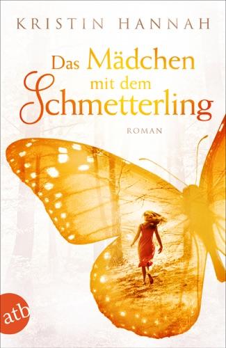 Kristin Hannah - Das Mädchen mit dem Schmetterling