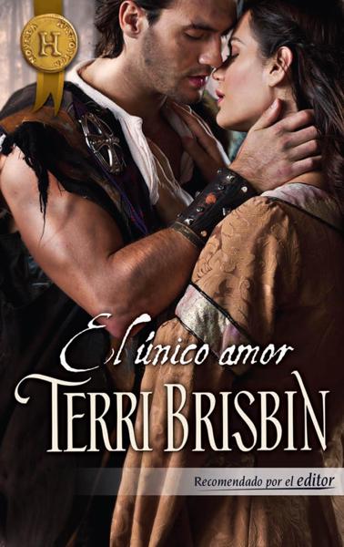 El único amor por Terri Brisbin