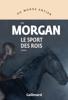 C. E. Morgan - Le sport des rois illustration