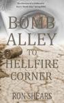 Bomb Alley To Hellfire Corner