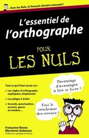 LESSENTIEL DE LORTHOGRAPHE POUR LES NULS