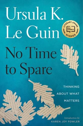 No Time to Spare - Ursula K. Le Guin - Ursula K. Le Guin