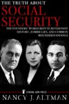 The Truth About Social Security The Founders Words Refute Revisionist History Zombie Lies And Common Misunderstandings
