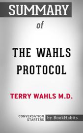 Summary of The Wahls Protocol by Terry Wahls M.D.  Conversation Starters