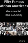 Fifty Famous African Americans - A Few Notable Black People In US History