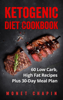 Monet Chapin - Ketogenic Diet Cookbook: 60 Low Carb High Fat Recipes Plus 30-Day Meal Plan artwork