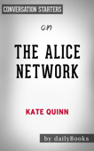 The Alice Network: by Kate Quinn  Conversation Starters