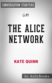The Alice Network: by Kate Quinn Conversation Starters book