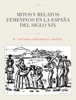 MITOS Y RELATOS FEMENINOS EN LA ESPAÑA DEL SIGLO XIX