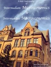 A Better Understanding of Intermediate Microeconomics and Intermediate Macroeconomics
