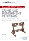 My Revision Notes Edexcel GCSE 9-1 History Crime And Punishment In Britain C1000-present And Whitechapel C1870-c1900