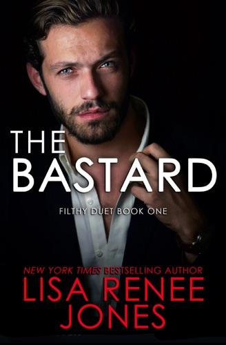Lisa Renee Jones - The Bastard