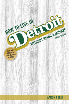 How to Live in Detroit Without Being a Jackass - Aaron Foley book