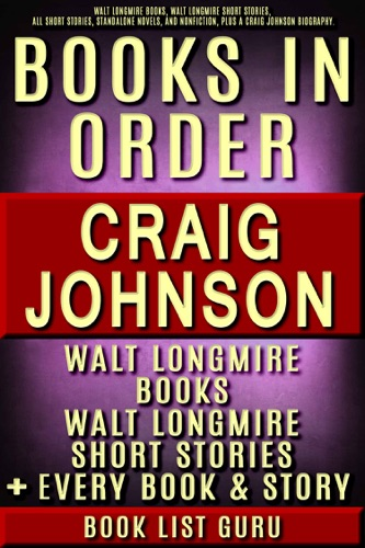 Book List Guru - Craig Johnson Books in Order: Walt Longmire books, Walt Longmire short stories, all short stories, novels and nonfiction, plus a Craig Johnson biography.