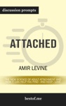 Attached The New Science Of Adult Attachment And How It Can Help You Find - And Keep - Love By Amir Levine