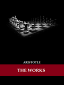 The Works of Aristotle (Illustrated)