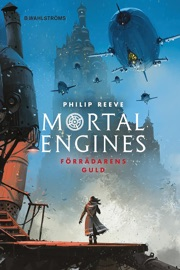 Mortal Engines 2: Förrädarens guld PDF Download