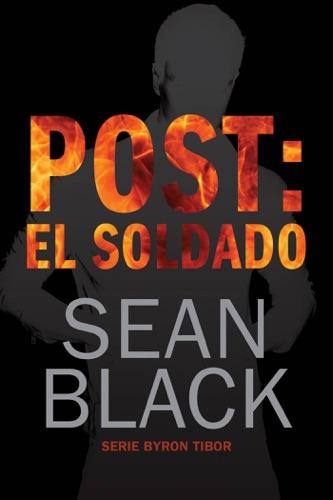 Sean Black - Post: El Soldado (Byron Tibor 1)
