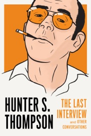 Hunter S. Thompson: The Last Interview PDF Download