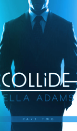 Collide #2 - Alpha Billionaire Romance book