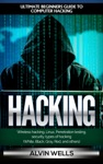 Hacking Ultimate Beginners Guide To Computer Hacking Wireless Hacking Linux Penetration Testing Security Types Of Hacking White Black Gray Red And Others