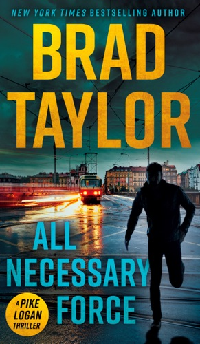 Brad Taylor - All Necessary Force