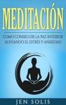 Meditacin Como Conseguir La Paz Interior Aliviando El Estrs Y Ansiedad
