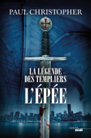 La légende des Templiers - L'épée ebook Download