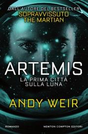 Artemis. La prima città sulla luna - Andy Weir by  Andy Weir PDF Download